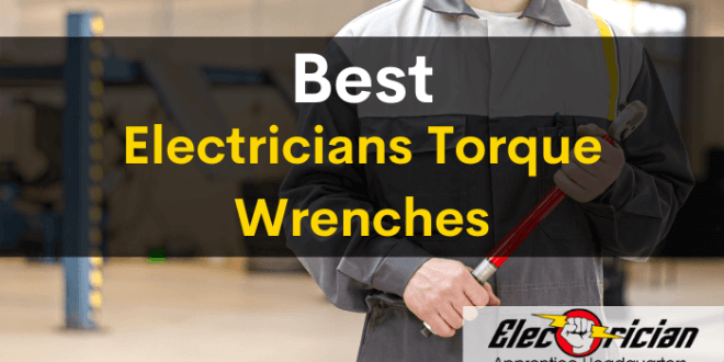 best electricians torque wrenches