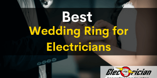 best wedding ring for electricians
